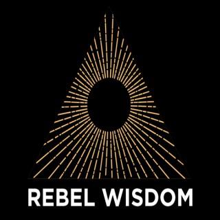 Rebel Wisdom