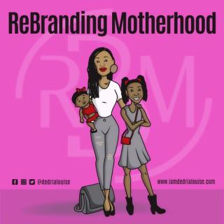 ReBranding Motherhood