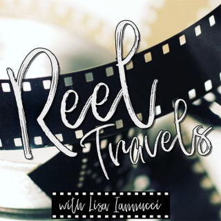 Reel Travels with Lisa Iannucci
