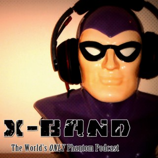 X-Band: The Phantom Podcast