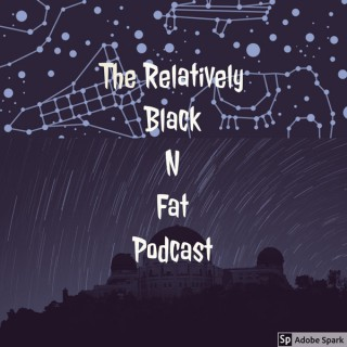 Relatively Black n Fat