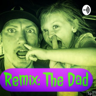 Remix: The Dad
