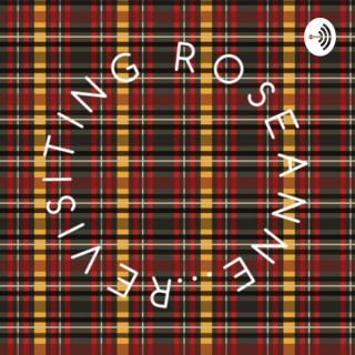 Revisiting Roseanne