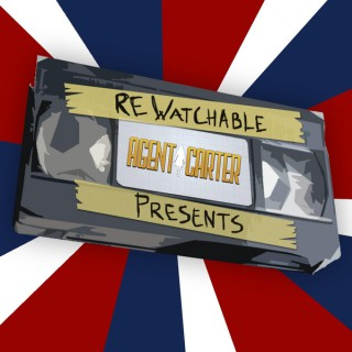ReWatchable, Agent Carter: A TV Re-Watch Podcast