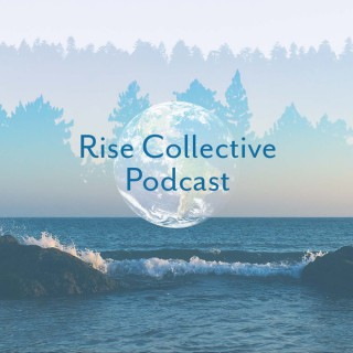 Rise Collective Podcast