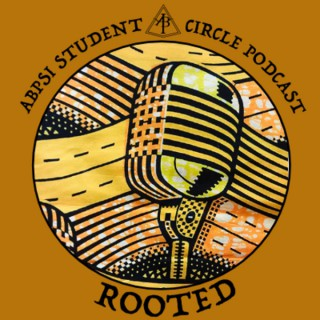 Rooted Podcast by The Association of Black Psychologists' Student Circle