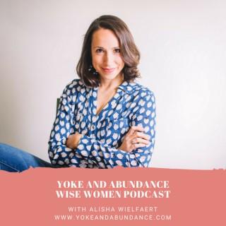 Yoke and Abundance Wise Women Podcast