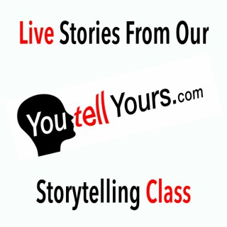 You Tell Yours - Stories From Our Storyteller Class