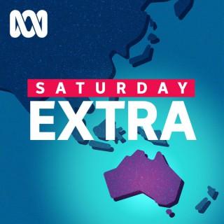Saturday Extra  - Full program - ABC RN