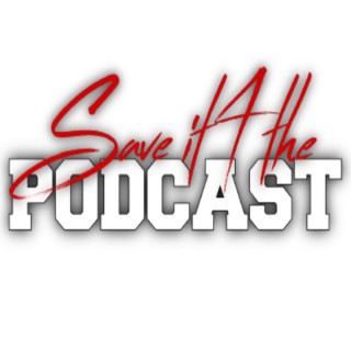 Save It 4 The Podcast