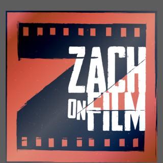 Zach on Film