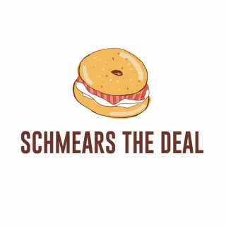 Schmears the Deal