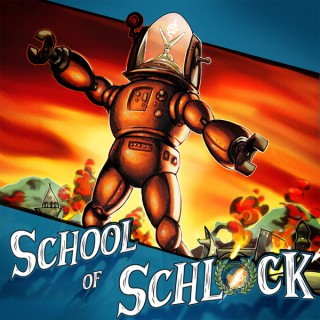 School of Schlock