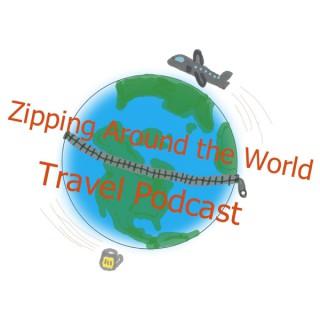 Zipping Around The World Travel Podcast