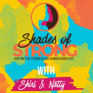 Shades of Strong | Shifting the Strong Black Woman Narrative