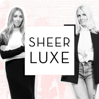 SheerLuxe Podcast