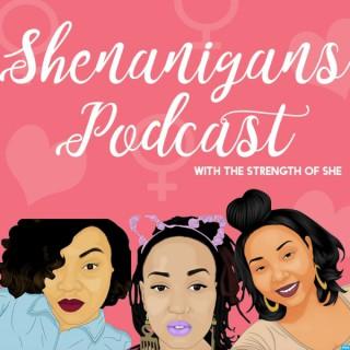 SHEnanigans Podcast