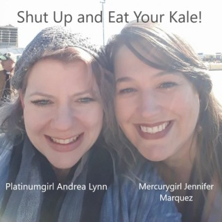 Shut Up & Eat Your Kale 45