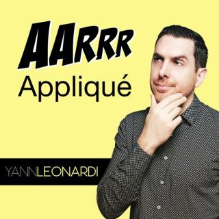 AARRR appliqué - Le podcast Marketing & Growth