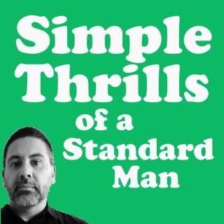 Simple Thrills of a Standard Man