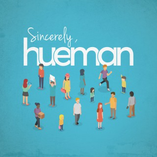 Sincerely, Hueman: Stories of Kindness and Doing Good