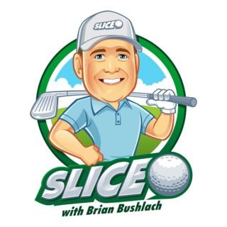 Slice with Brian Bushlach