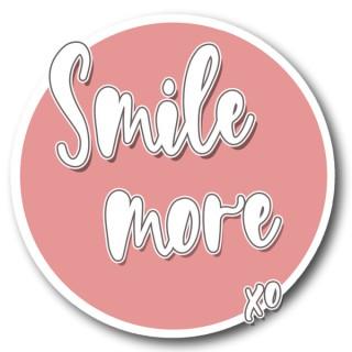 Smile More xo