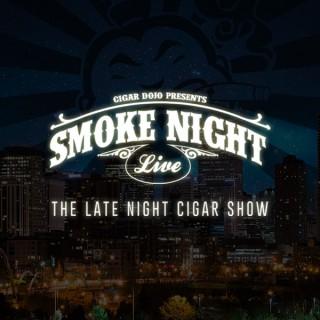 Smoke Night LIVE - Cigar Dojo