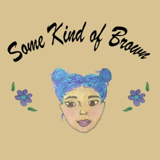 Some Kind of Brown Podcast