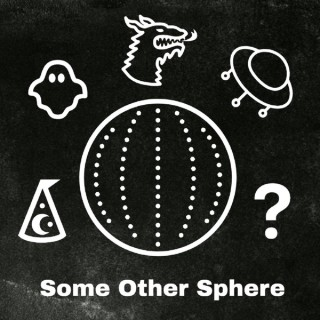 Some Other Sphere
