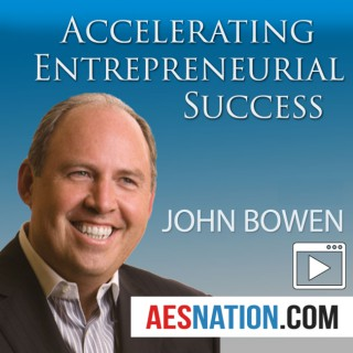 Accelerating Entrepreneurial Success (Video) with John Bowen
