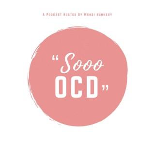 Sooo OCD Podcast