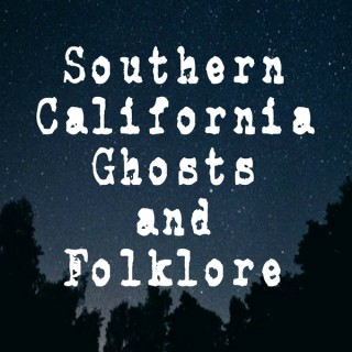 Southern California Ghosts and Folklore