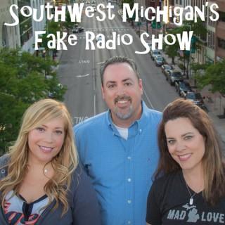 Southwest Michigan's Fake Radio Show