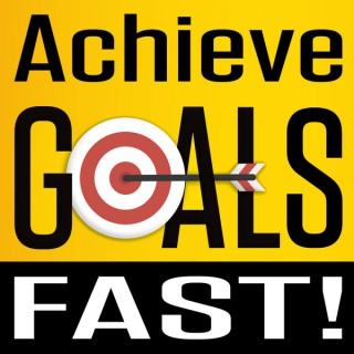 Achieve Goals Fast