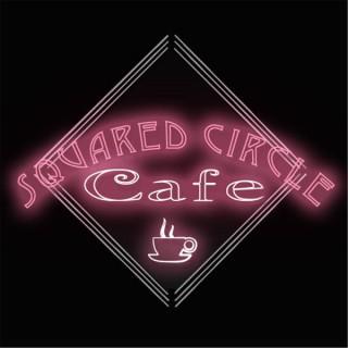 Squared Circle Cafe