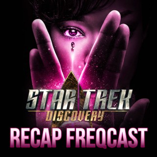 Star Trek Discovery Recap FREQcast