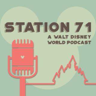 Station 71: A Walt Disney World Podcast
