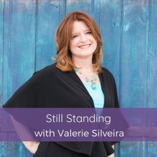 Still Standing with Valerie Silveira