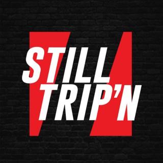 Still Trip'n