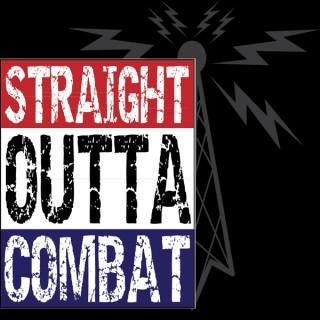 Straight Outta Combat Radio-Honoring Combat Wisdom