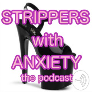 Strippers With Anxiety