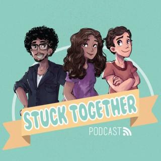 Stuck Together Podcast