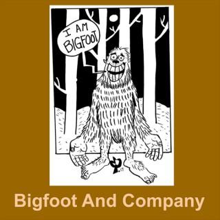 Bigfoot and Company