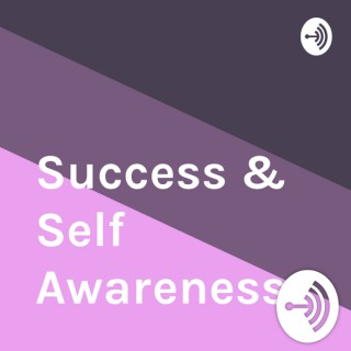 Success & Self Awareness