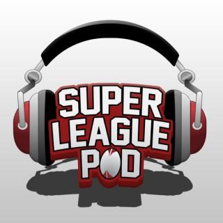 Super League Pod