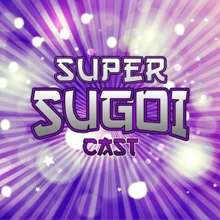 Super SugoiCAST