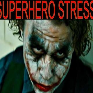 Superhero Stress