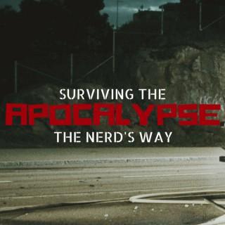 Surviving the Apocalypse - The Nerd's Way
