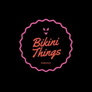 Bikini Things